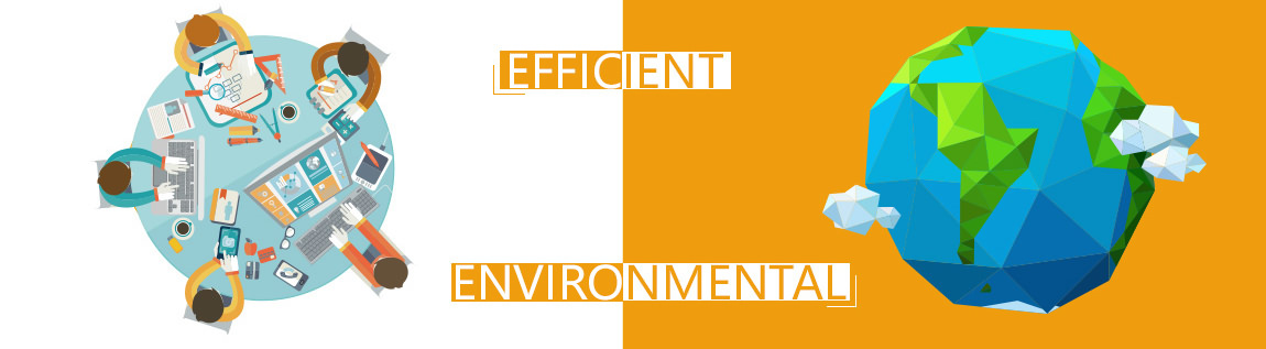 Environmental and efficient